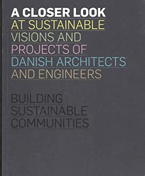 A Closer Look at Sustainable Visions and Projects of Danish Architects and Engineers: Building Su...