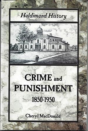 Haldimand History: Crime and Punishment, 1850-1950: MacDonald, Cheryl