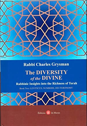 The Diversity of the Divine: Rabbinic Insights into the Richness of Torah. Book 2: Leviticus, Num...