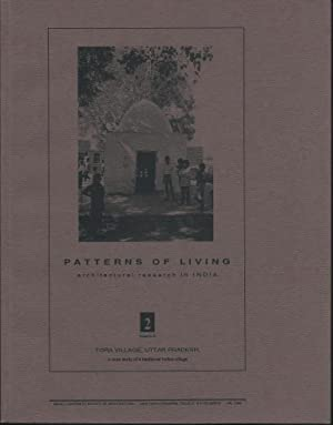 Patterns of Living: Architectural Research in India. Volume 2: Tora Village, Uttar Pradesh: A Cas...