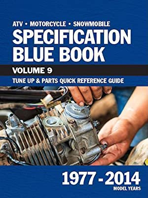ATV, Motorcycle and Snowmobile Specification Blue Book, Volume 9: 1977-2014