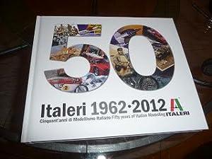 Italeri 1962-2012. Cinquant'anni di modellismo italiano /: Gabriele Ronchetti; Luigi