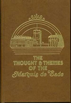 The Thought and Themes of the Marquis de Sade: A Rearrangement of the Works of the Marquis de Sade:...