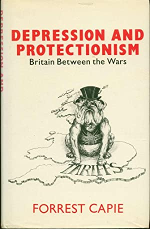 Depression and Protectionism: Britain between the Wars