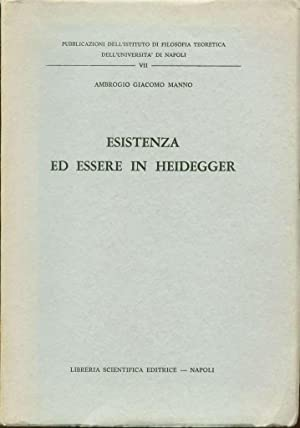 Esistenza ed essere in Heidegger: Manno, Ambrogio Giacomo
