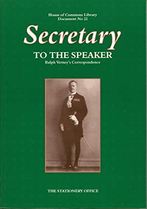 Secretary to the Speaker: Ralph Verney's Correspondence