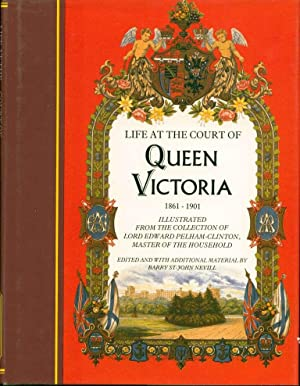 Life at the Court of Queen Victoria,: Nevill, Barry St-John