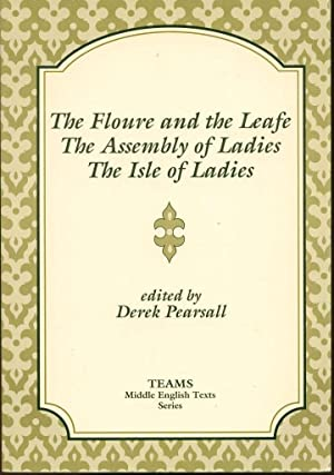 The Floure and the Leafe; The Assembly of Ladies; The Isle of Ladies