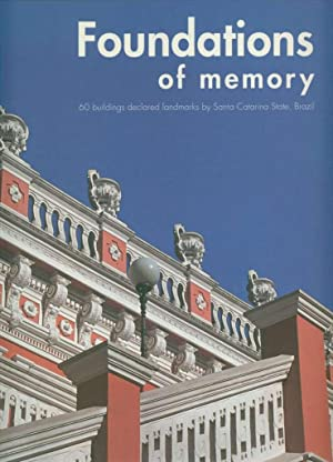 Foundations of Memory: 60 Buildings Declared Landmarks by Santa Catarina State, Brazil