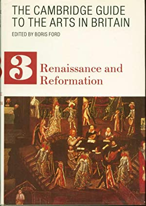The Cambridge Guide to the Arts in Britain: Renaissance and Reformation