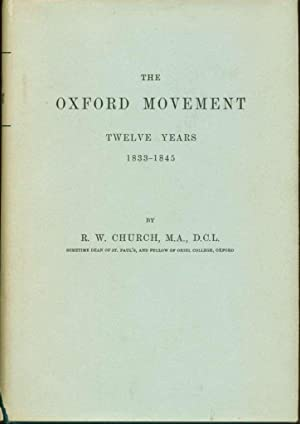 The Oxford Movement: Twelve Years, 1833-1845: Church, R.W.