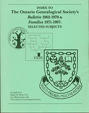 Index to the Ontario Genealogical Society's Bulletins, 1962-1970 and Families, 1971-1997: ...