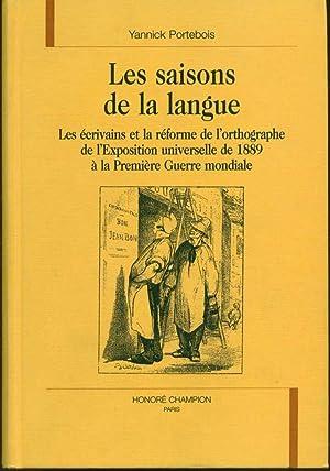 Les saisons de la langue: Les écrivains et la réforme de l'orthographe de l&#x27...