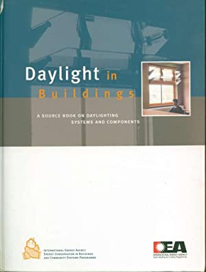 Daylight in Buildings: A Source Book on Daylighting Systems and Components