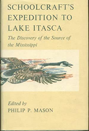 Schoolcraft's Expedition to Lake Itasca: The Discovering: Mason, Philip P.