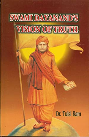 Swami Dayanand's Vision of Truth: Thematic Reflections: Ram, Tulsi