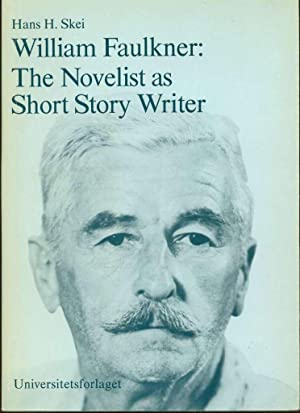 William Faulkner: The Novelist as Short Story Writer