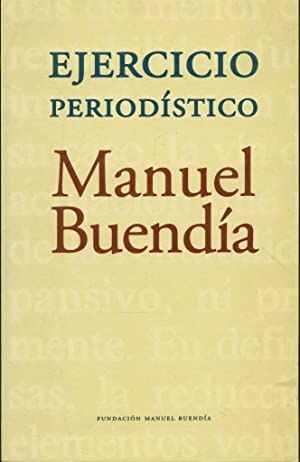 Ejercicio periodístico: Buendía, Manuel