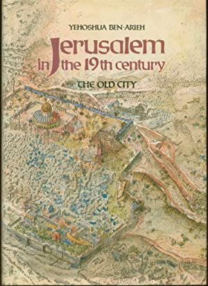 Jerusalem in the 19th Century: The Old City