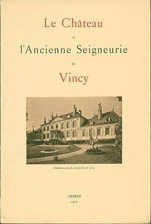 Le château et l'ancienne seigneurie de Vincy: de Lessert, Gaston