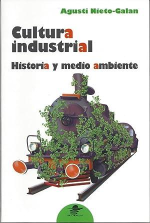 Cultura industrial: Historia y medio ambiente: Nieto-Galán, Agustí