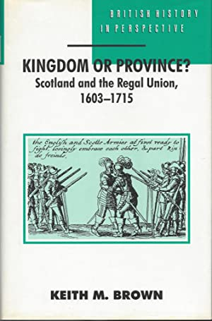 Kingdom or Province?: Scotland and the Regal Union, 1603-1715