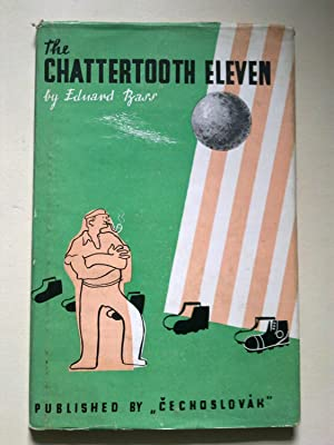 The Chattertooth Eleven - A Tale Of A Czech Football Team For Boys Old And Young