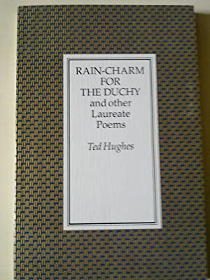 Rain-Charm For The Duchy And Other Laureate Poems