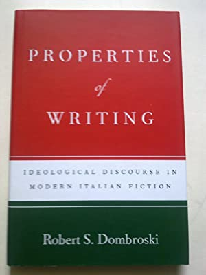 Properties Of Writing - Ideological Discourse In Italian Fiction