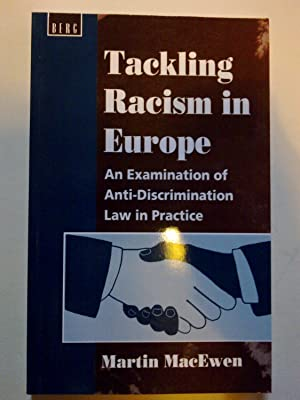 Tackling Racism In Europe - An Examination Of Anti Discrimination Law In Practice