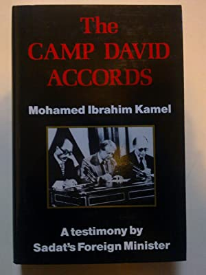 The Camp David Accords - A Testimony: KAMEL, Mohamed Ibrahim