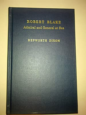 Robert Blake - Admiral And General At Sea