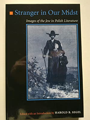 Stranger In Our Midst - Images Of The Jew In Polish Literature