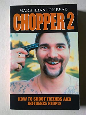 Chopper 2 - How To Shoot Friends And Influence People