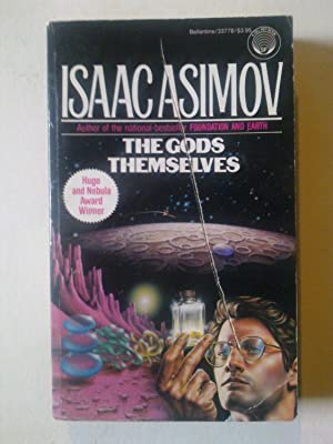 The Gods Themselves: ASIMOV, Isaac