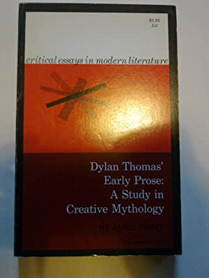 Dylan Thomas' Early Prose - A Study In Creative Mythology