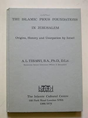 The Islamic Pious Foundations In Jerusalem - Orgins, History And Usurpation By Israel
