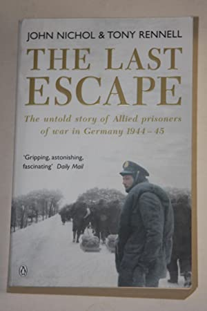 The Last Escape - The Untold Story Of Allied Prisoners Of War In Germany 1944-45
