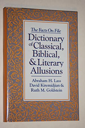 The Facts On File - Dictionary Of Classical, Biblical, & Literary Allusions