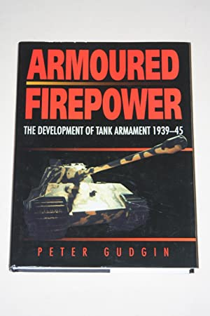 Armoured Firepower - The Development Of Tank Armament 1939-45