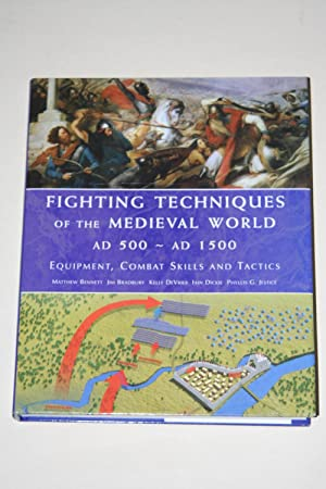 Fighting Techniques Of The Medieval World AD500 - AD1500 - Equipment, Combat Skills And Tactics