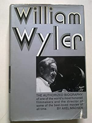William Wyler - The Authorized Biography