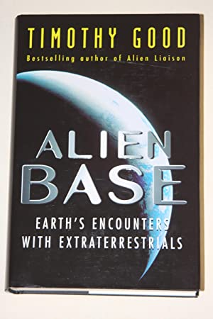 Alien Base - Earth's Encounters With Extraterrestrials: GOOD, Timothy