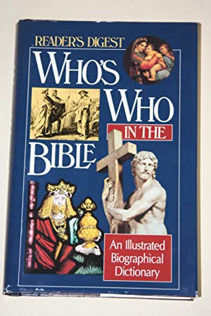Who's Who In The Bible - An Illustrated Biographical Dictionary