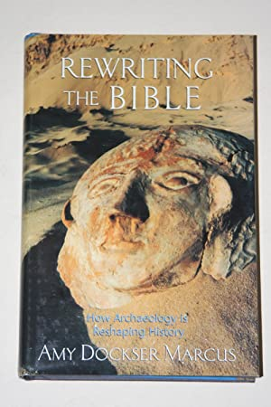Rewriting The Bible - How Archaeology Is Reshaping History
