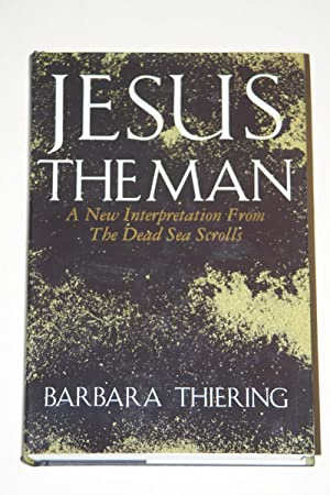 Jesus The Man - A New Interpretation From The Dead Sea Scrolls