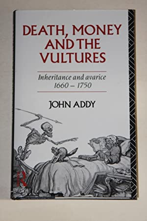 Death, Money And The Vultures - Inheritance And Avarice 1660-1750