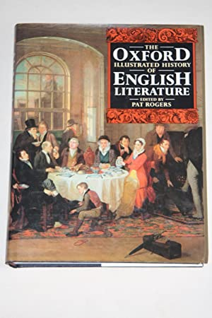 The Oxford Illustrated History Of English Literature: ROGERS, Pat (editor)