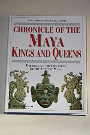Chronicle Of The Maya Kings And Queens - Deciphering The Dynasties Of The Ancient Maya