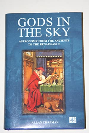 Gods In The Sky - Astronomy From The Ancients To The Renaissance